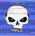 glitch hacker skull with hack text teeth vector image