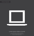 laptop premium icon white on dark background vector image vector image