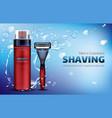 men cosmetics bottle mockup shaving foam razor vector image vector image