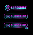 neon light subscribe design collection isolated vector image vector image