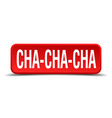 cha cha red 3d square button on white background vector image