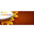 hello autumn banner with colorful leaves vector image