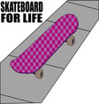 Skateboard for Life vector image vector image
