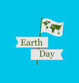 earth day world map on the flag with ribbon vector image vector image