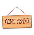 gone fishing vector image vector image