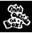 Think outside the box calligraphy black and white vector image