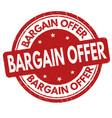 bargain offer grunge rubber stamp vector image vector image