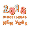 gingerbread cookies 2018 holidays ginger cookie vector image vector image