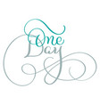 one day text on white background hand drawn vector image vector image