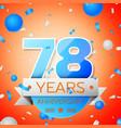 seventy eight years anniversary celebration vector image vector image
