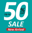 banner up to 50 off sale new arrival image vector image
