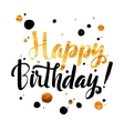Happy Birhtday Gold Foil calligraphic message vector image vector image