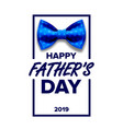 happy father s day greeting card design vector image vector image