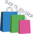 Shop Til You Drop vector image vector image