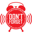 Dont forget red alarm clock vector image vector image