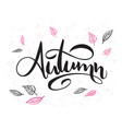 hand lettering text about autumn with vector image vector image