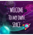 welcome to my own space valentines day greeting vector image vector image