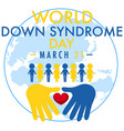world down syndrome on 21 march with yellow vector image vector image