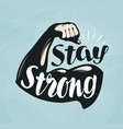 gym fitness sport banner stay strong lettering vector image