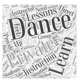 Great Ways to Learn to Dance Word Cloud Concept vector image vector image