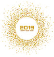new year 2019 card christmas gold circle frame vector image