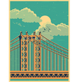 large bridge old poster vector image vector image