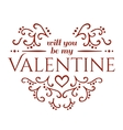 Will you be my Valentine with floral ornament vector image