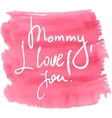 Lettering for Mothers Day vector image vector image