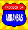 produce of arkansas shield vector image vector image