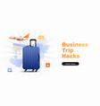 business trip hacks banner vector image vector image