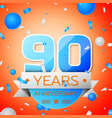 ninety years anniversary celebration vector image vector image