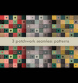 set of 3 colorful patchwork seamless patterns vector image vector image