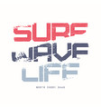 surf wave life graphic summer t-shirt design vector image