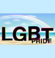lgbt pride on sea sand beach with rainbow vector image vector image