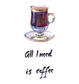 all i need is coffee watercolor vector image