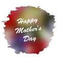 Happy Mothers Day lettering on blurry floral vector image vector image
