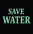 save water icon - ecology concept vector image vector image