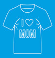 i love mom shirt icon outline style vector image vector image