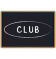 word club chalk written on a blackboard vector image vector image