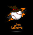 baseball ball with witch hat and happy hallowen vector image vector image