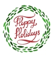 Happy Holidays Hand drawn lettering with green vector image
