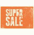 super sale typography vintage style grunge poster vector image vector image