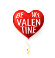 be my valentine happy valentines day red helium vector image vector image