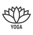 lotus line icon fitness and sport yoga sign vector image vector image
