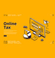 online tax isometric landing page web banner vector image vector image