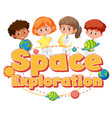 space exploration with kid holding element vector image vector image
