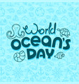 world oceans day concept doodle logo vector image vector image
