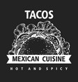 hand drawn taco banner fast food on chalk board vector image