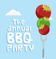 the annual bbq party tomato on fork background vec vector image vector image