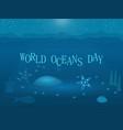 world oceans day underwater blue flat vector image vector image